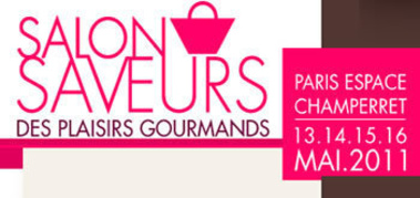Salon saveurs des plaisirs gourmands printemps et 2011 un salon sous le signe du f minin - Salon saveur des plaisirs gourmands ...